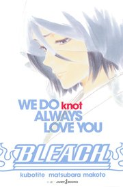 BLEACH WE DO knot ALWAYS LOVE YOU